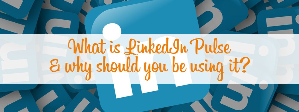 What-is-LinkedIn-Pulse? Get Ahead VA