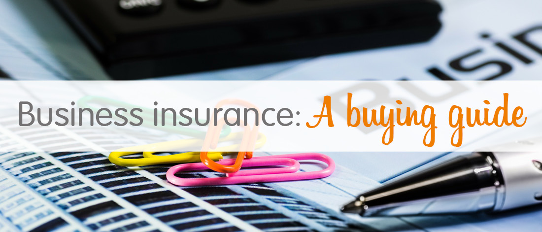 Business insurance: A buying guide