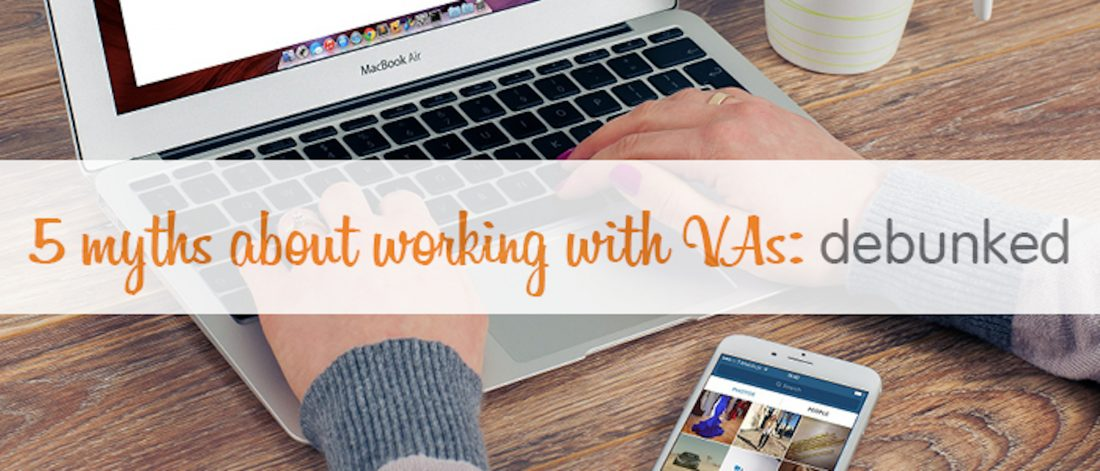 5 myths about working with VAs debunked