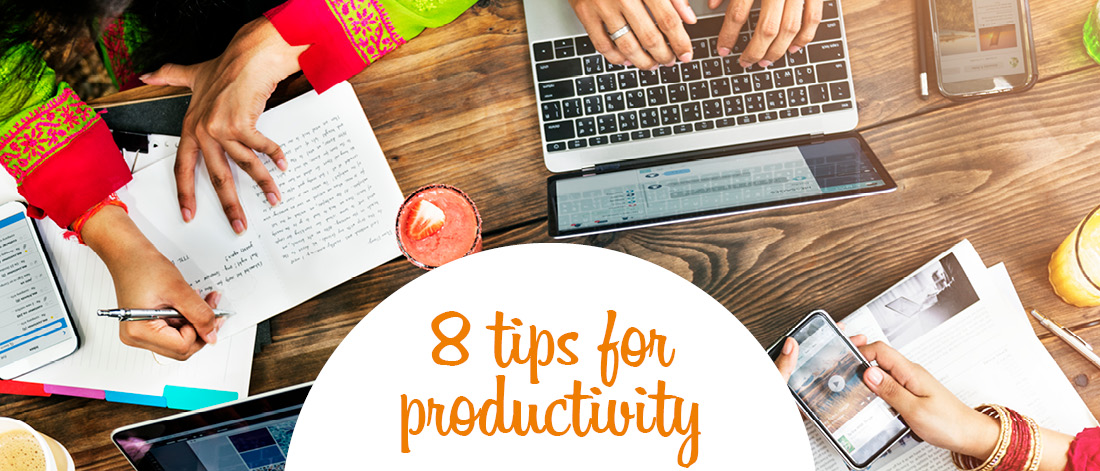 8 tips for productivity