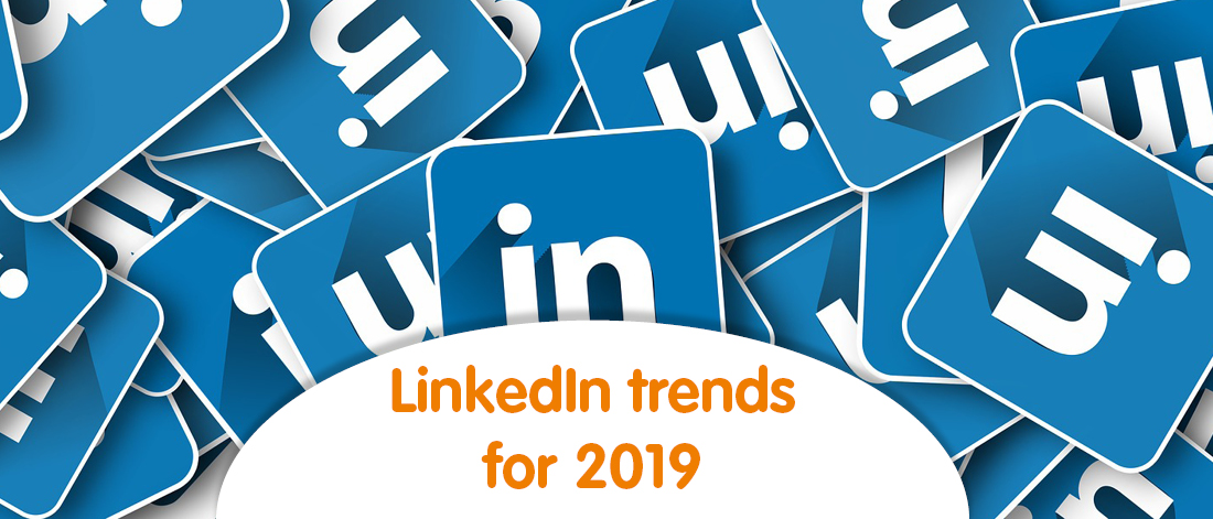 LinkedIn trends for 2019
