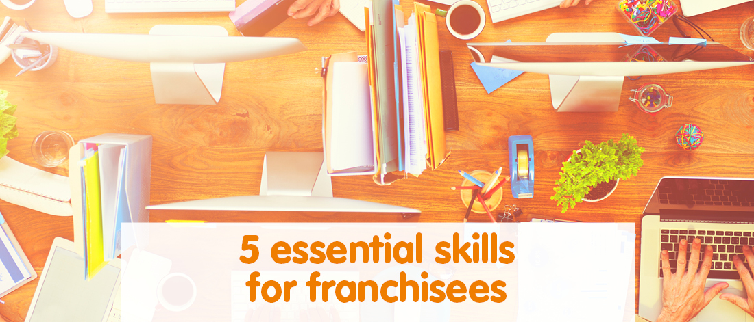 5 essential skills for franchisees
